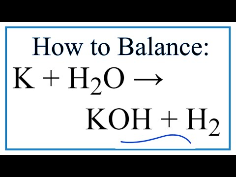 How To Balance K + H2O = KOH + H2   (Potassium + Water)