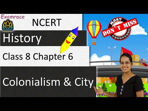 NCERT Class 8 History Chapter 6: Colonialism & City
