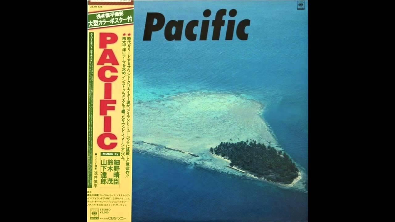 Haruomi Hosono Shigeru Suzuki Tatsuro Yamashita Pacific