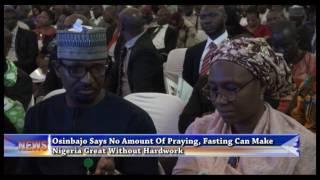 Osinbajo Says No Amount Of Prayer, Fasting Can Make Nigeria Great Without Hard work