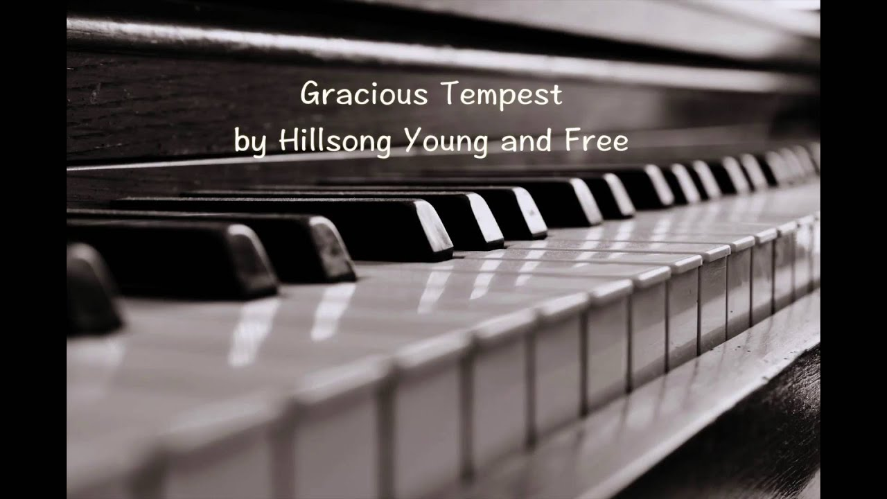 Gracious Tempest by Hillsong Young and Free – Piano Cover Chords ...