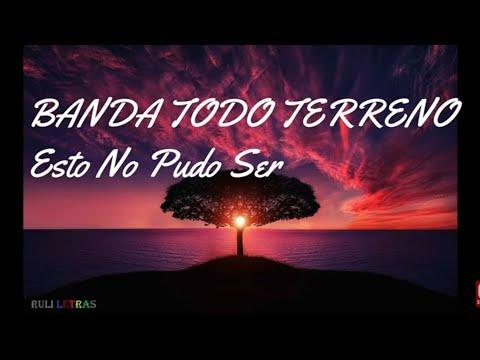 Esto No Pudo Ser - Banda Todo Terreno (Letra) (Lyrics)