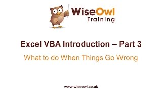 Excel VBA Introduction Part 3 - What to do When Things Go Wrong (Errors and Debugging)
