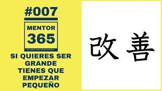 MENTOR365 #007 Si quieres ser grande tienes que comenzar pequeño