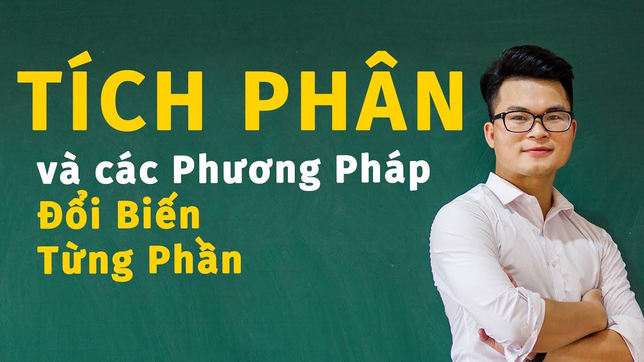 Tích Phân và các Phương Pháp Tính Tích Phân (Toán 12) | Thầy Nguyễn Phan Tiến
