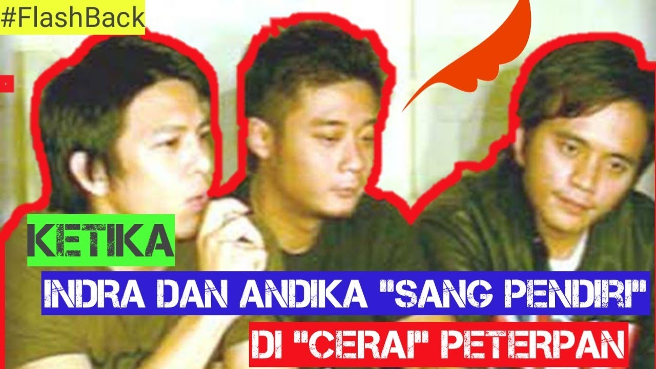 KETIKA ANDIKA SANG PENDIRI PETERPAN & INDRA SANG BASIST DI CERAI PETERPAN (KILAS BALIK)
