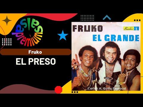 EL PRESO por FRUKO Y SUS TESOS con WILSON MANYOMA - Salsa Premium