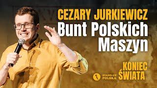 Cezary Jurkiewicz - Bunt Polskich Maszyn   Stand-up Polska