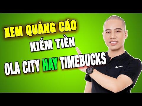 Xem Quảng Cáo Kiếm tiền: Ola City hay Timebucks (Kiếm tiền Online MMO)