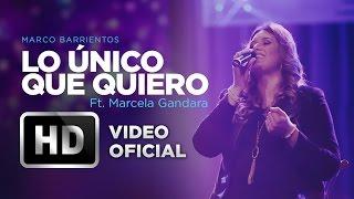 Lo Único Que Quiero - Marco Barrientos Ft. Marcela Gandara - Amanece Guatemala
