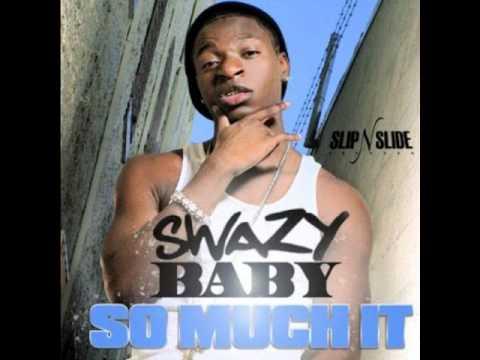 swazy baby-So Much It Dirty.wmv
