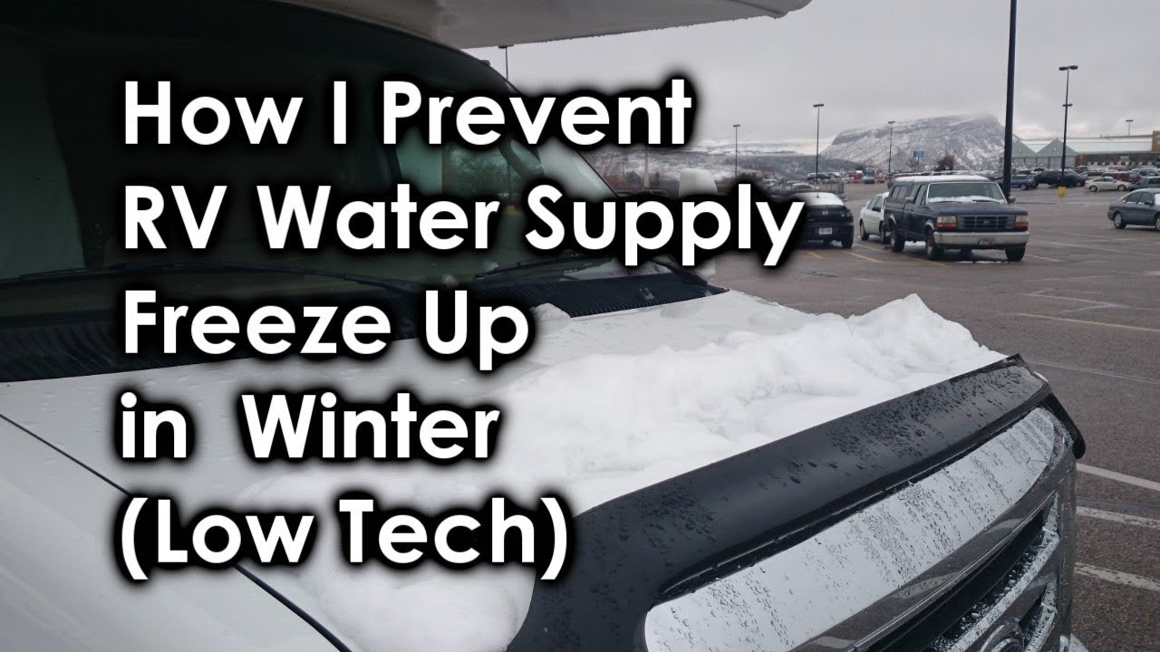How I Prevent Rv Water Supply Freeze Up In Winter Youtube