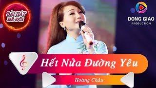 Hoàng Châu - Hết Nửa Đường Yêu | Nhạc Bolero Trữ Tình 2019 | Nhạc Bolero nghe là nghiện