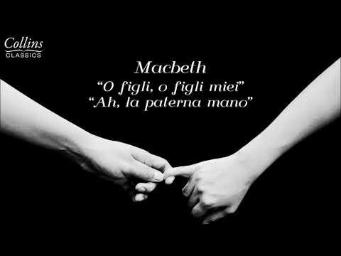 """Giuseppe Verdi - Macbeth: """"O Figli, O Figli Miei"""" - """"Ah, La Paterna Mano"""""""