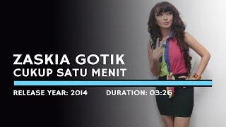 Download Zaskia Gotik - Cukup 1 Menit (Lyric)