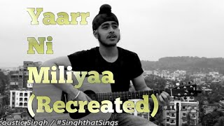 yaarr ni milyaa recreated sad version harrdy sandhu acoustic singh cover