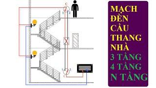 Sơ đồ mạch điện cầu thang nhà 3 TẦNG -4 TẦNG - n TẦNG