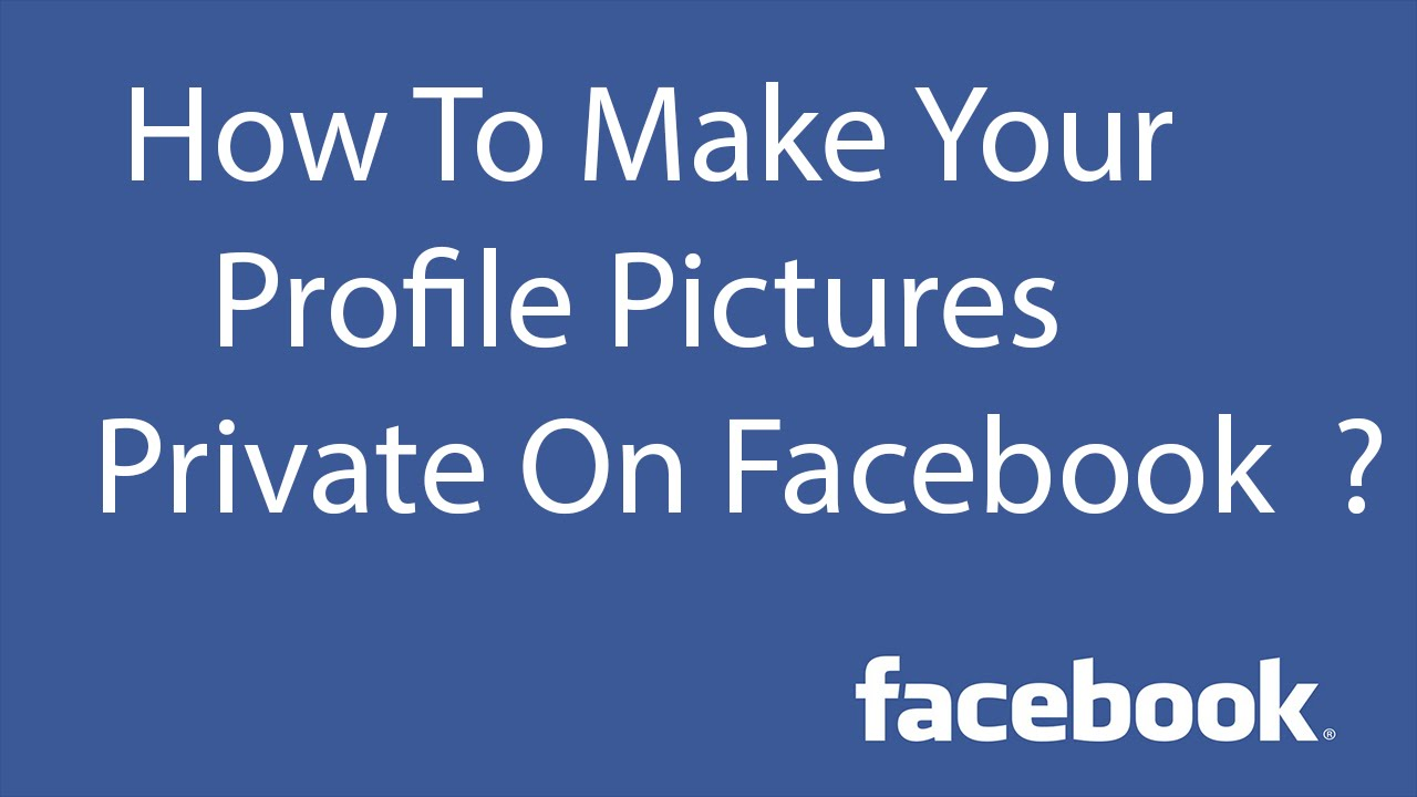 How To make Your Profile Pictures Private On Facebook ?