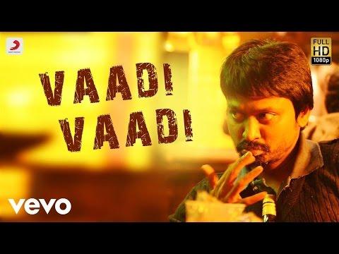 Kazhugoo - Vaadi Vaadi Tamil Lyric Video | Yuvanshankar Raja