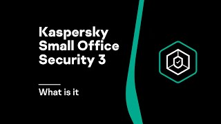 What is Kaspersky Small Office Security 3