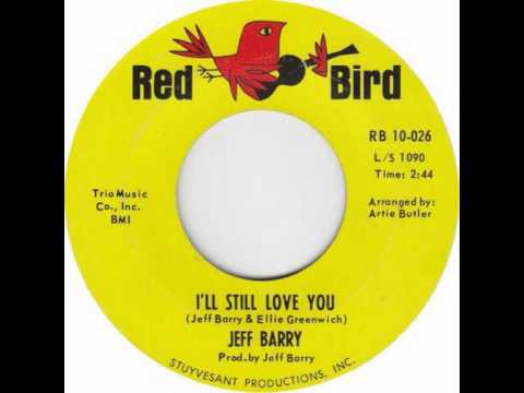 Jeff Barry - I'll Still Love You mp3