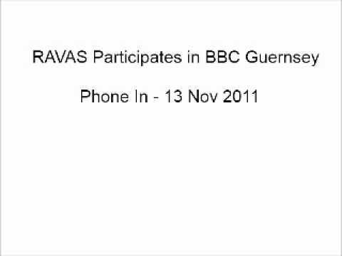 RAVAS Participates in BBC Guernsey Phone In - 13 Nov 2011