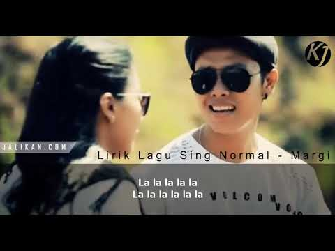 Lirik Lagu Sing Normal-voc:Margi