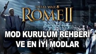 Total War Rome II - Mod Kurma Rehberi Ve En İyi Modlar