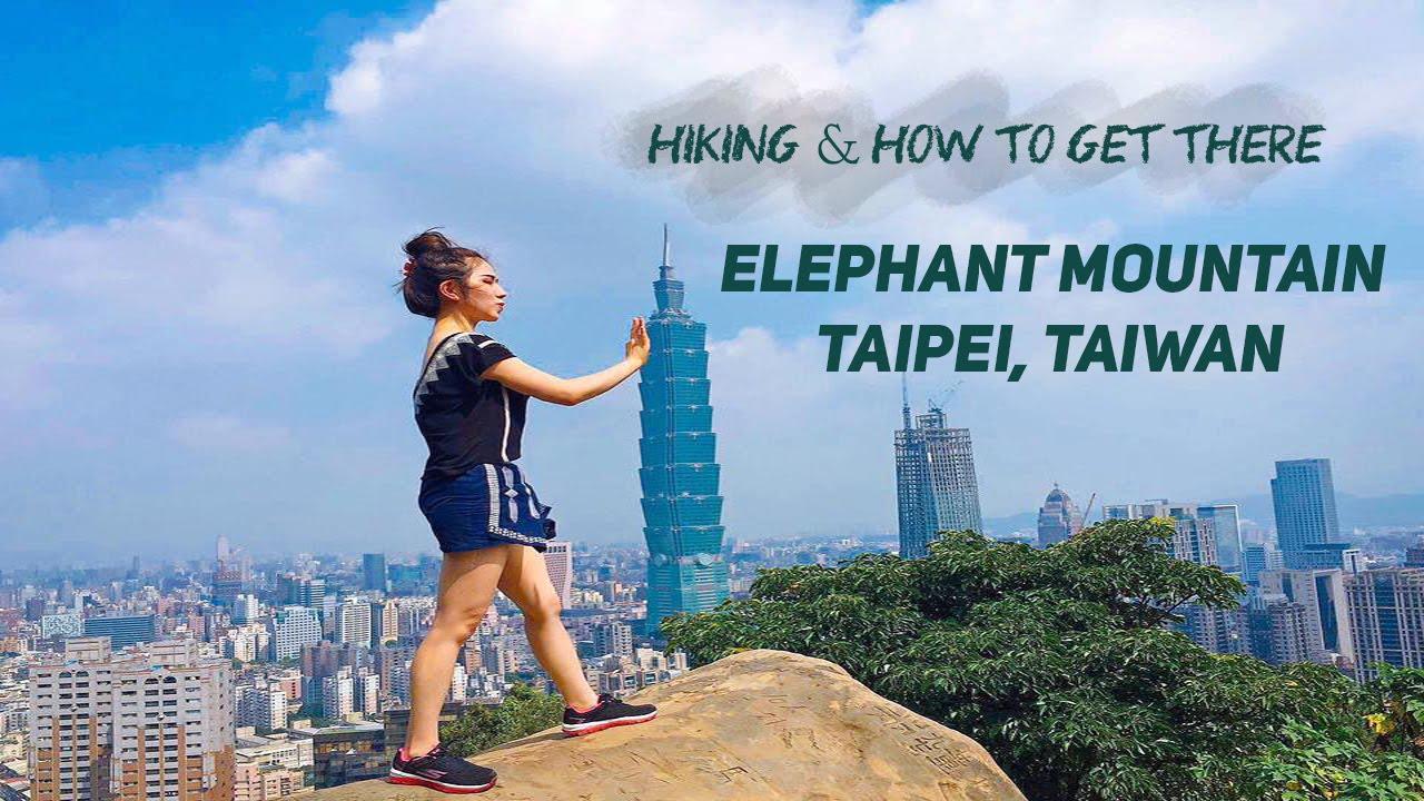 TAIPEI Travel : Elephant Mountain Hike & How to Get There