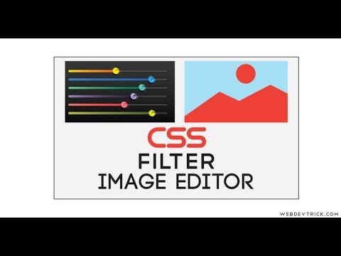 How To Make CSS Filter Image Editor Using HTML/CSS/JavaScript | CSS Image Filters