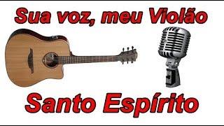Baixar Sua voz, meu Violão. Santo Espírito - Laura Souguellis. (Karaokê Violão)