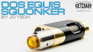 Dos Equis Squonker By JD Tech...It's Very Swanky Indeed!