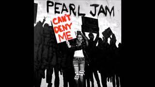 Baixar Pearl Jam Can't Deny Me