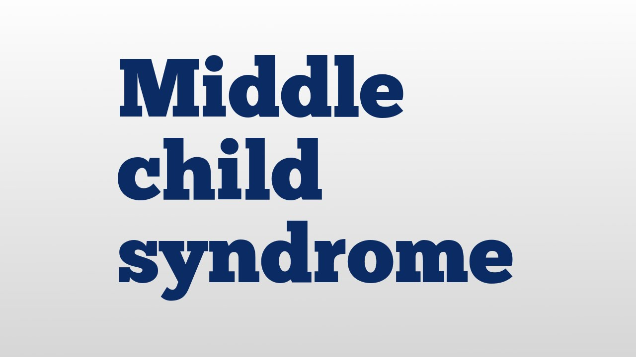 middle child syndrome As the 'syndrome' would have us believe, middle children are unambitious, lack  social skills and feel neglected typically, firstborns are.