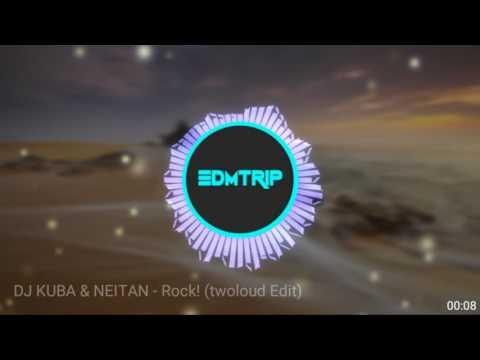 [Bounce] DJ KUBA & NEITAN - Rock! (twoloud Edit)