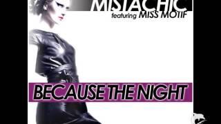 Mistachic ft. Miss Motif - Because The Night (Stefano Amalfi Remix)