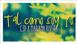 Tal Como soy yo - C3D ft Mariana Rivera