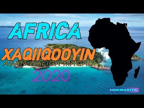 AFRIKA | XAQIIQOOYIN LAYAAB LEH OO KU SAABSAN QAARADA AFRIKA ᴴᴰ |2020| HORMARIYE |