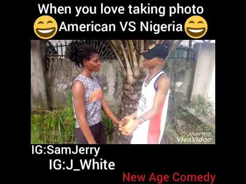When you love taking photo American vs Nigeria (New Age Comedy)
