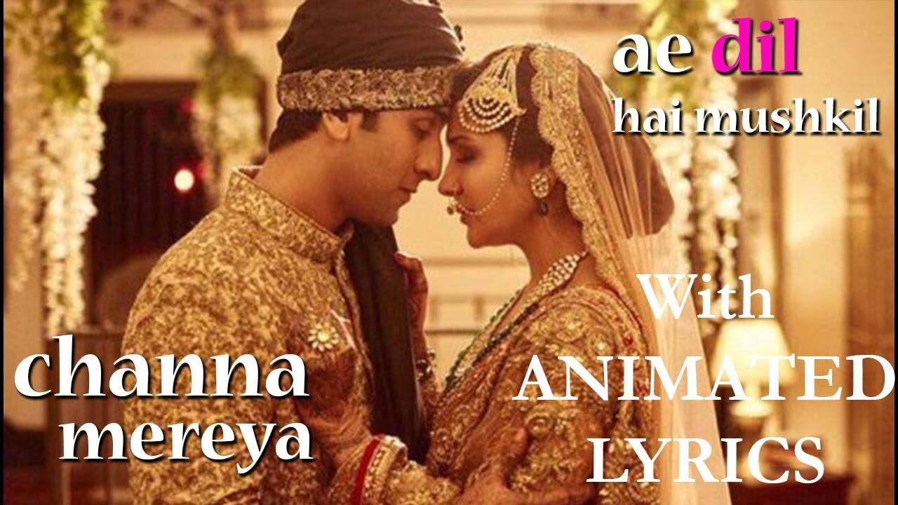 Channa Mereya Full Video Song Ae Dil Hai Mushkil Lyrics Arijit Singh Youtube
