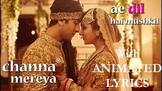Channa Mereya Full Video Song || Ae Dil Hai Mushkil || Lyrics || Arijit Singh