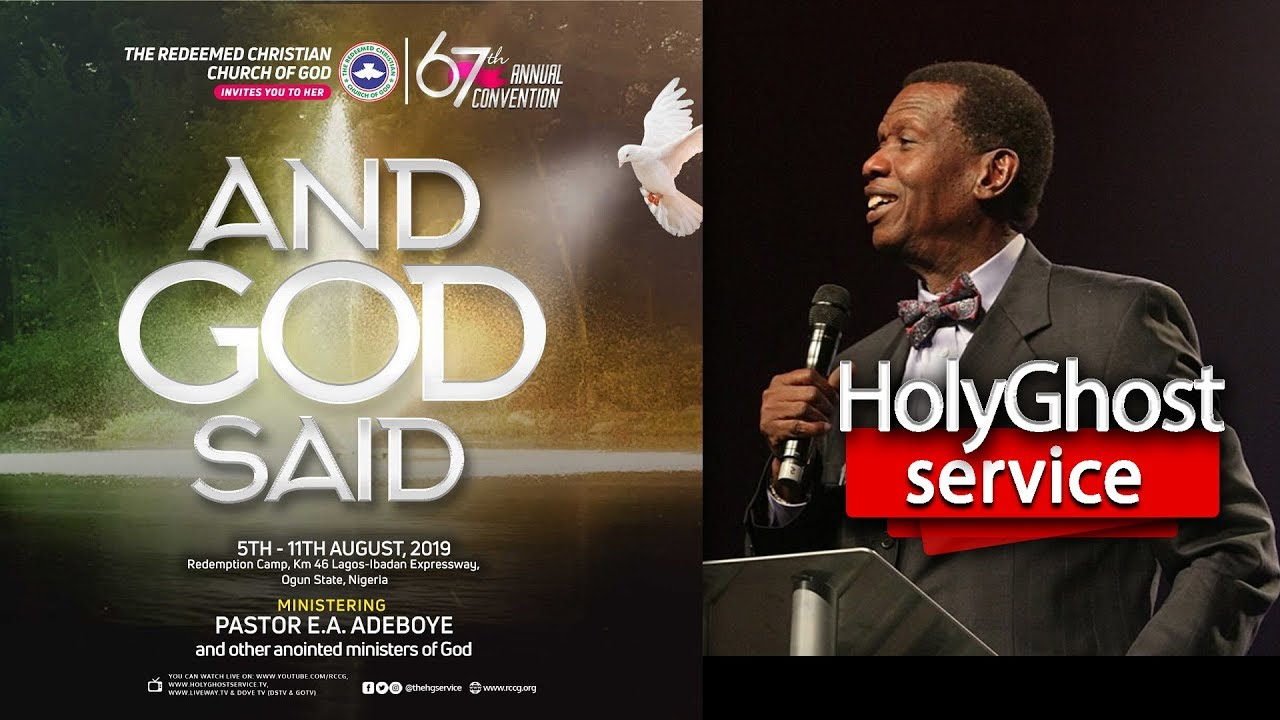 RCCG AUGUST 2019 HOLY GHOST SERVICE - AND GOD SAID - YouTube