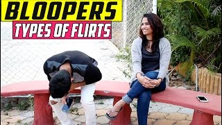 BLOOPERS: Types Of Flirts!!