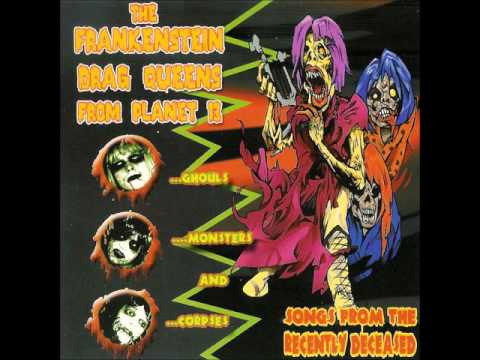 Frankenstein drag queens from planet 13 i love to say f k evil dead ited radio mix