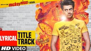 Mickey Virus - Title Song (Full Lyrical Video) Manish Paul, Varun Badola, Elli Avram