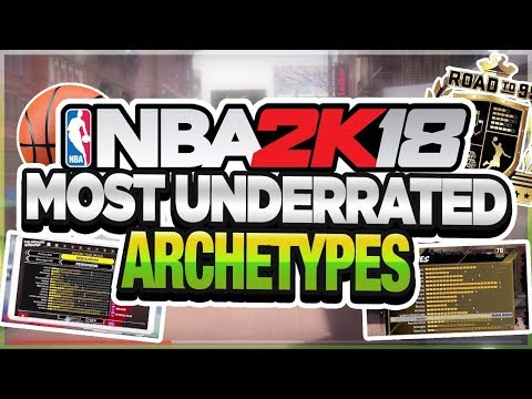 *MUST WATCH* THE MOST UNDERRATED ARCHETYPE ON NBA 2k18! PEOPLE ARE SLEEPING ON THIS!