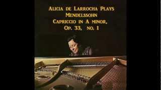 Alicia de Larrocha plays Mendelsshon - Capriccio, Op.33, No.1