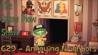 The Snow Plow Show episode 629 - Annoying Neighbors