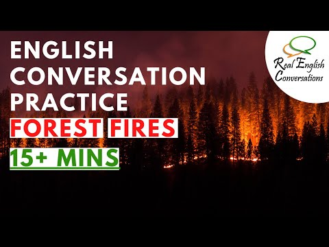 English Conversation #27: Forest Fires | by Real English Conversations
