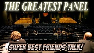 Super Best Friends Talk! - The Greatest Panel